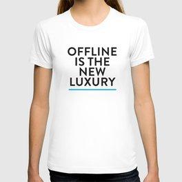 Offline is the New Luxury T-shirt