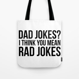 Dad Jokes I Think You Mean Rad Jokes Tote Bag