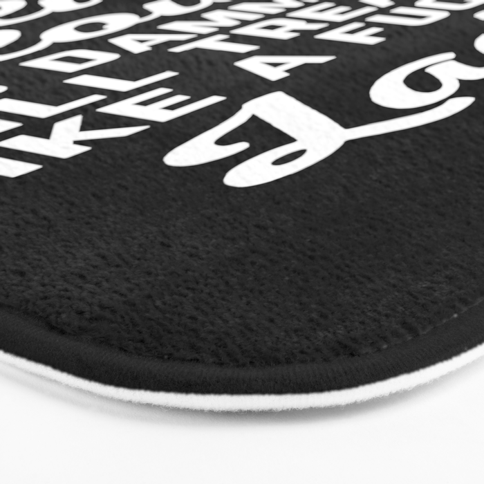 Treat Me Like A Lady Funny Quote Bath Mat