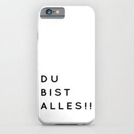 Du bist Alles!! - Minimalistische Typographie iPhone Case