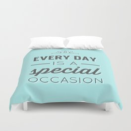 Every Day is a Special Occasion Duvet Cover