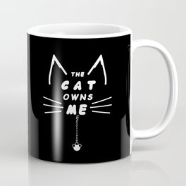 The Cat Owns Me Coffee Mug