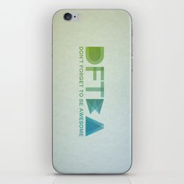 DFTBA - Don't Forget To Be Awesome iPhone Skin