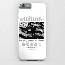 Attitude is a little thing that makes a BIG Difference iPhone Case