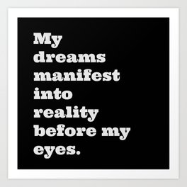Dreams Into Reality  Art Print