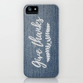 Give Thanks on Denim iPhone Case