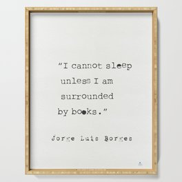 Jorge Luis Borges quote Serving Tray