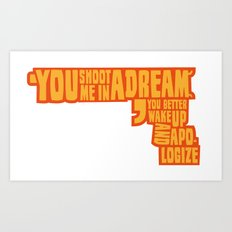 Shoot me in a dream Art Print