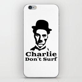 Charlie Chaplin Don't Surf iPhone Skin