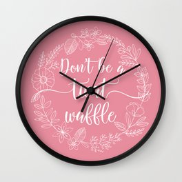 DON'T BE A TWATWAFFLE - Sweary Floral Wreath Wall Clock