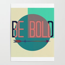 """""""Be Bold"""" Pastel Block Abstract Poster"""