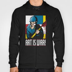 Art is War! Hoody