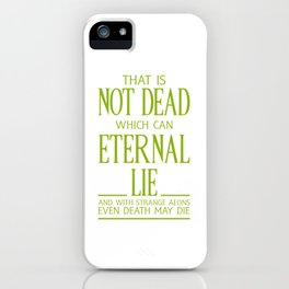 WITH STRANGE AEONS EVEN DEATH MAY DIE iPhone Case