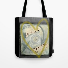 love an everday reality Tote Bag