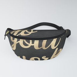 Do Your Work Gold on Black Fabric Fanny Pack