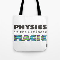physics Tote Bags featuring Physics is the ultimate magic by WillowDesign