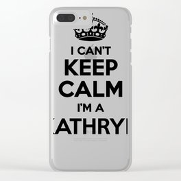 I cant keep calm I am a KATHRYN Clear iPhone Case
