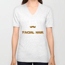 You lack facial hair! Unisex V-Neck