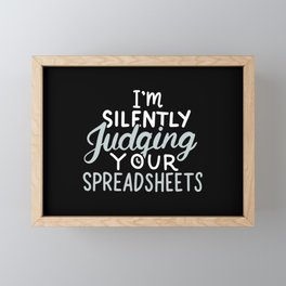 I Am Silently Judging Your Spreadsheets For Accountants Framed Mini Art Print