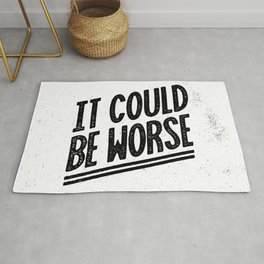 It Could Be Worse Rug