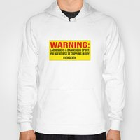 lacrosse Hoodies featuring Lacrosse is dangerous by laxwear