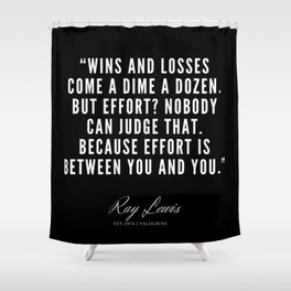 35   | Ray Lewis Quotes 190511 Shower Curtain