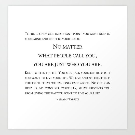 You are just who you are  ~ Shams Tabrizi by artinlistening