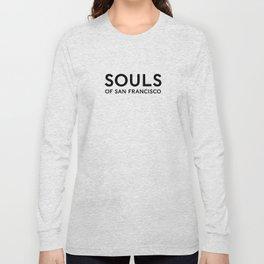 Souls of San Francisco - Black Text/White Background Long Sleeve T-shirt