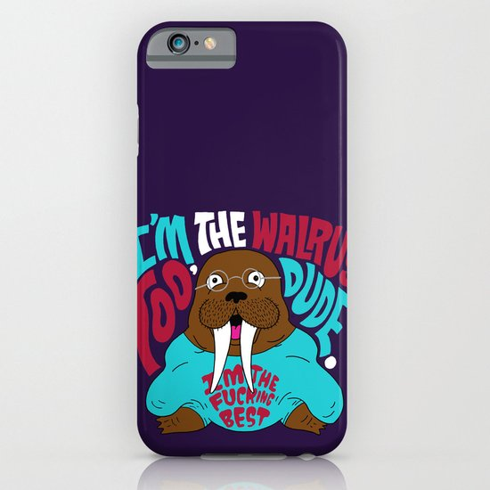I'm the Walrus too, Dude. iPhone & iPod Case