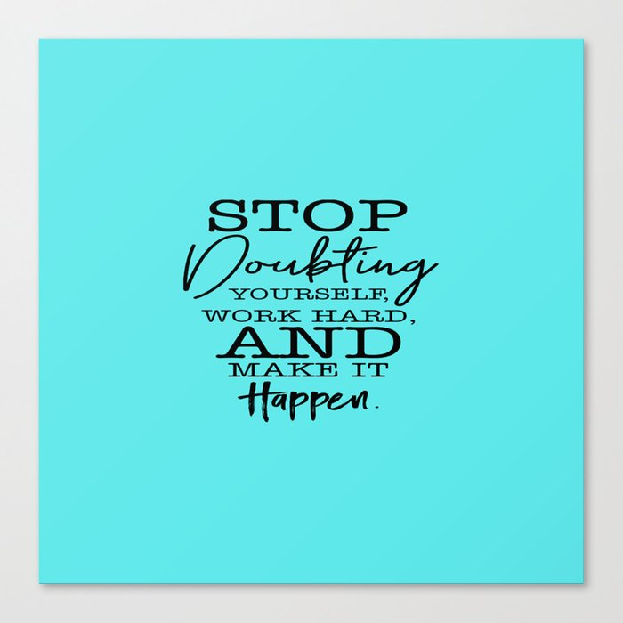 Beautiful Quote | A Beautiful Quote Stop Doubting Yourself Work Hard And Make It