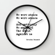 We were stones (4) Wall Clock
