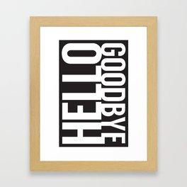 Hello Goodbye Framed Art Print