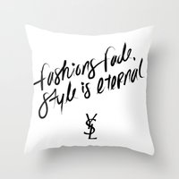 ysl Throw Pillows featuring Style is Eternal by Megan Carty