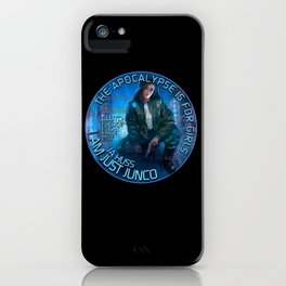 Junco - The apocalypse is for girls iPhone Case