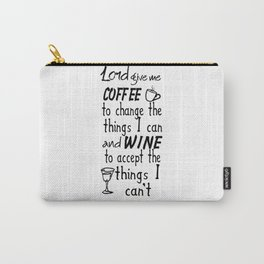 Lord Give me Coffee to Change the Things I Can And Wine Funny Witty Decor A076 Carry-All Pouch