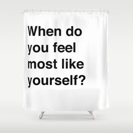Most Like Yourself Shower Curtain