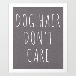 Dog Hair Funny Quote Art Print