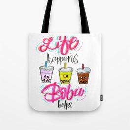 Life Happens Boba Helps Tote Bag