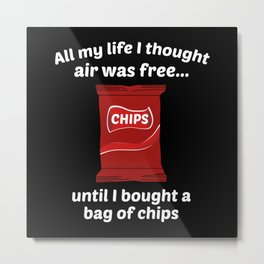 All My Life I Thought Air Was Free Metal Print
