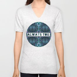 ALWAYS  you. Unisex V-Neck