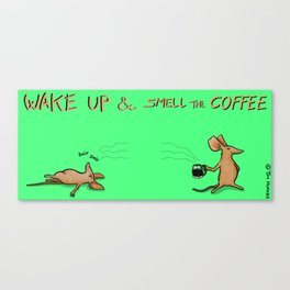 Wake up & smell the coffee Canvas Print