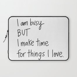 I am Busy Laptop Sleeve