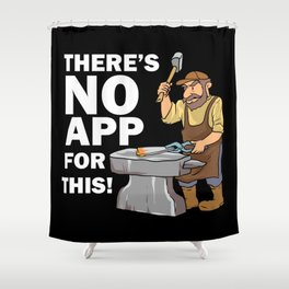 Blacksmith Design: There's No App For This I Steel Workshop Shower Curtain