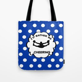 I'd Rather Be Cheering Design in Royal Blue Tote Bag