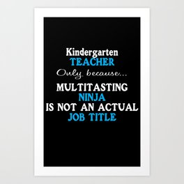 Funny kindergarten school teacher appreciation Art Print by