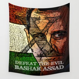 Defeat The Evil Bashar Assad Wall Tapestry