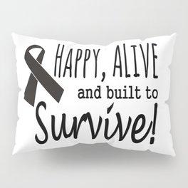 Happy Alive Melanoma Awareness Pillow Sham