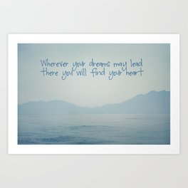 Wherever your dreams may lead Art Print