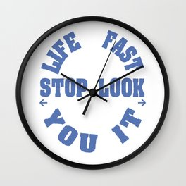"Life Moves Pretty Fast If You Don't Stop And Look Around Once In A While You Could Miss It"" tee!  Wall Clock"