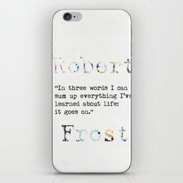 Robert Frost quote iPhone Skin
